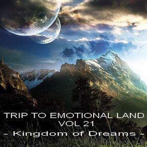 TRIP TO EMOTIONAL LAND VOL 21 - Kingdom Of Dreams -
