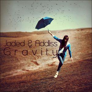 Jaded & Addliss - Gravity
