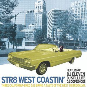 DJ Eleven & DJ Still Live - Live at Str8 West Coastin'