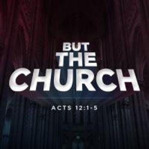 But The Church - Praying