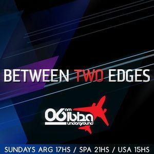 [PODCAST#05] 01.02.15 - Diego Cid @ Between Two Edges - 06AM Ibiza Underground Radio