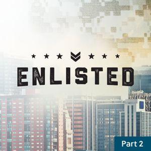 Enlisted / Week One / August 8 & 9