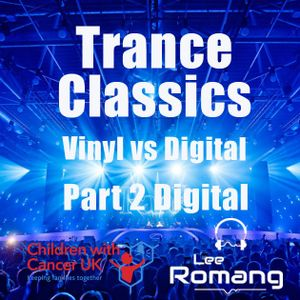 Trance Classics Special 'Vinyl vs Digital' for Children with Cancer UK Part 2
