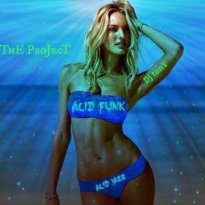 The Project of Acid FnK & Acid Jazz (mixed by : Dj Tony) HeLL)A$