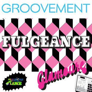 GROOVEMENT // Fulgeance / Glamoure X Groovement Nov 2010