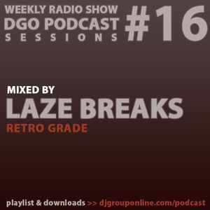 DGO Podcast - Laze Breaks - RETRO GRADE
