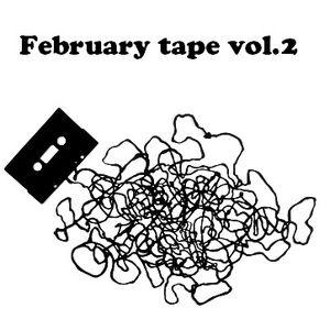 February Tape vol.2