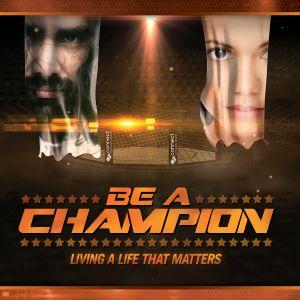 BE A CHAMPION - Lifelines (Part 3)