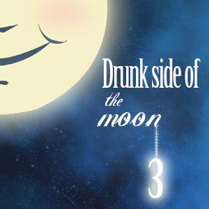 LUNA BORRACHA  3 (DRUNK SIDE OF THE MOON)