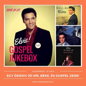 GOSPEL JUKEBOX 2018.01.07. Elvis gospel felvételei. 1.rész.