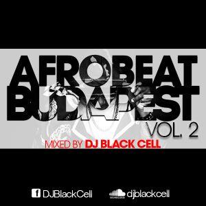 Afrobeat Budapest Vol. 2 *Naija / Azonto / Dancehall* ft Wizkid, Fuse, Iyanya, Kcee, P Square