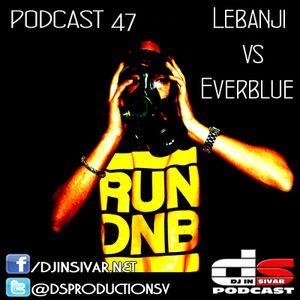 DS (DJ IN SIVAR) PODCAST 47 - LEBANJI VS EVERBLUE