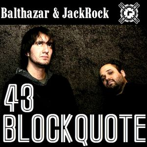 Blockquote - No. 43 - Guest Mix by Balthazar & JackRock from Renesanz Records (24-06-12)