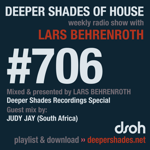 Deeper Shades Of House #706 w/ exclusive guest mix by JUDY JAY