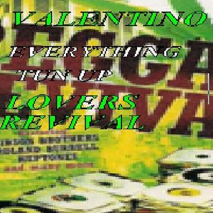 VALENTINO - EVERYTHING TUN UP LOVERS REVIVAL
