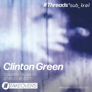 Clinton Green - 19-Dec-20 (Threads*sub_ʇxǝʇ)