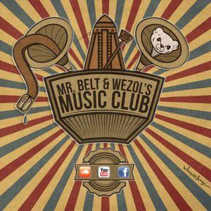 Mr. Belt & Wezol's Music Club #002