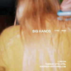 BIG HANDS 27.4.21