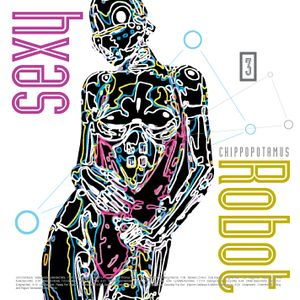 Chippopotamus: Sexy Robot 3