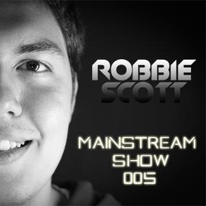 Robbie Scott - Mainstream Show 005