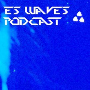 ES Waves - Podcast 22