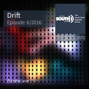Episode 6/2016 | Drift | Littlesouth - the podcasts
