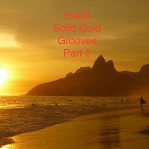 Brazil - Solid Gold Grooves - Part 2 - DJ Batchy