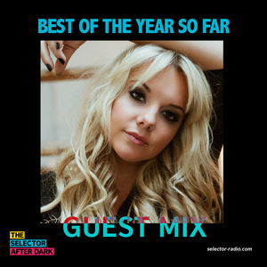 Selector After Dark - Best of the Year So Far