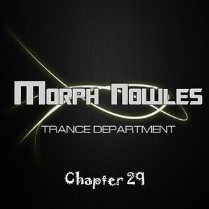 Morph Nowles - Trance Department Chapter 29