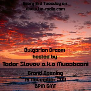 MUSABESNI - BULGARIAN DREAM 001 on TM RADIO (NEW SHOW GRAND OPENING) - 15-Nov-2011
