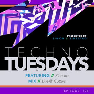 Techno Tuesdays 108 - Sinestro - Live At Cutters