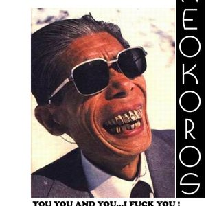 Neokoros - You You and You...I FUCK YOU !
