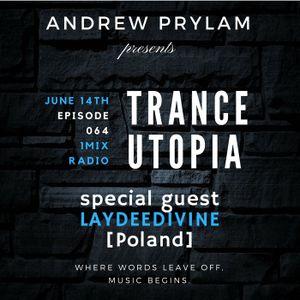 Andrew Prylam - Trance Utopia #064 (LayDee Divine guest) [14.06.2017]