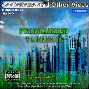 Addictions Podcast 125 -  Programmed  To Receive