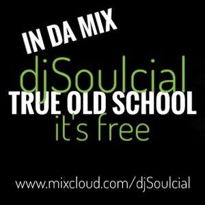 djSoulcial True Old School