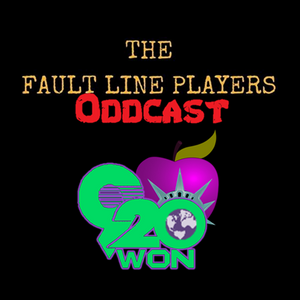 The Fault Line Players' Oddcast (7/21/17)