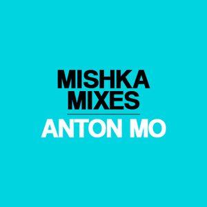 Anton Mo — mishka mix