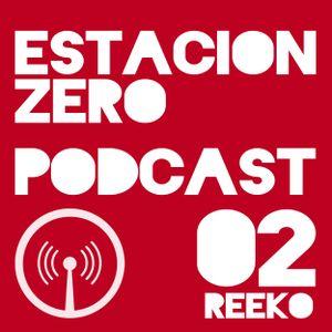 ESTACION ZERO PODCAST 02 REEKO