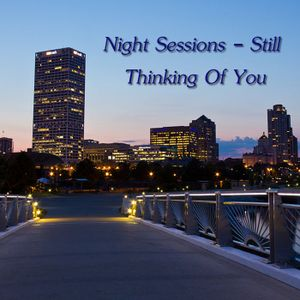 Night Sessions - Still Thinking of You