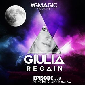 #GMAGIC PODCAST 338  GIULIA REGAIN 