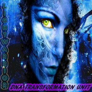 LIGHTWARRIOR - DNA TRANSFORMATION UNIT