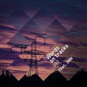 Words On Tracks /47 feat. DNN