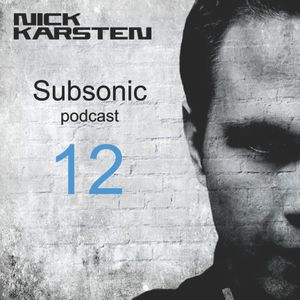 Nick Karsten - Subsonic podcast - 012