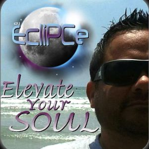Elevate Your Soul - Dj Eclipce