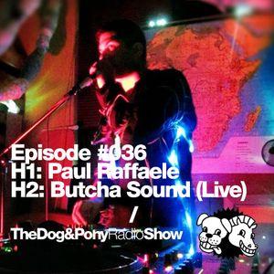 The Dog & Pony Radio Show #036: Guest Butcha Sound (Live)