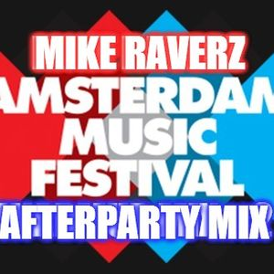 Mike Raverz Amsterdam Music Festival afterparty mix