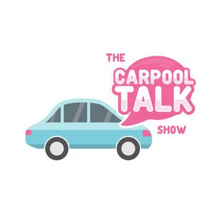 Carpool Talk 09: Mommy/life/work balance, Menopause or just exhaustion?!