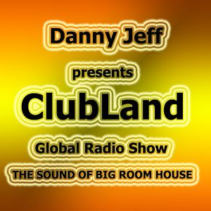 """Danny Jeff presents """"ClubLand"""" episode 99 part 2"""