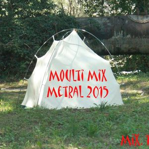 Moulti Mix Live @ Metral 2015 - MashUp Stylee