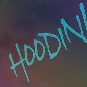 Hoodini - May Podcast 18